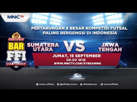 Sumatera Utara VS Jawa Tengah  - Extra Joss BAR FFI Championship 2017