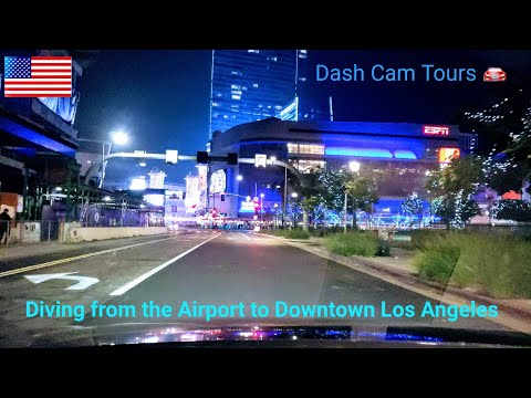 Dash Cam Tours 🚘 Night Driving From LAX Airport To Downtown Los Angeles