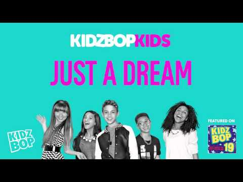 KIDZ BOP Kids - Just a Dream (KIDZ BOP 19)
