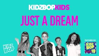 KIDZ BOP Kids - Just a Dream (KIDZ BOP 19)