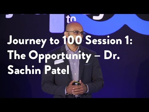 Journey to 100 Session 1: The Opportunity -  Dr. Sachin Patel [Functional Forum]