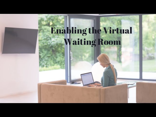 Enabling a Waiting Room