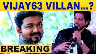 BREAKING UPDATE : Thalapathy 63 Villain is Shahrukh Khan..?
