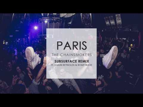The Chainsmokers - Paris (Subsurface Remix) feat. Shaun Reynolds & Romy Wave
