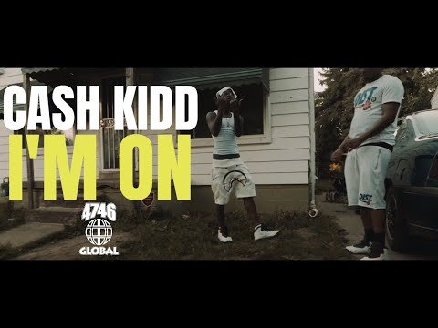 Cash Kidd - I'm On (Official Music Video)