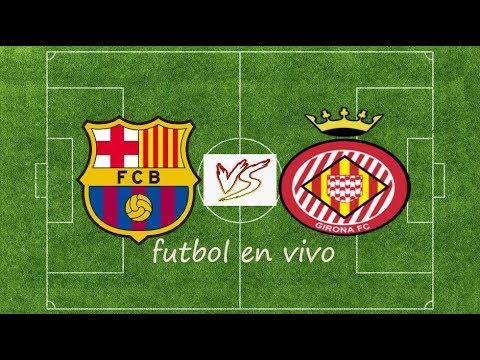 Barcelona fc vs girona fc en vivo final