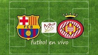 FC Barcelona 0 - 1 Girona FC