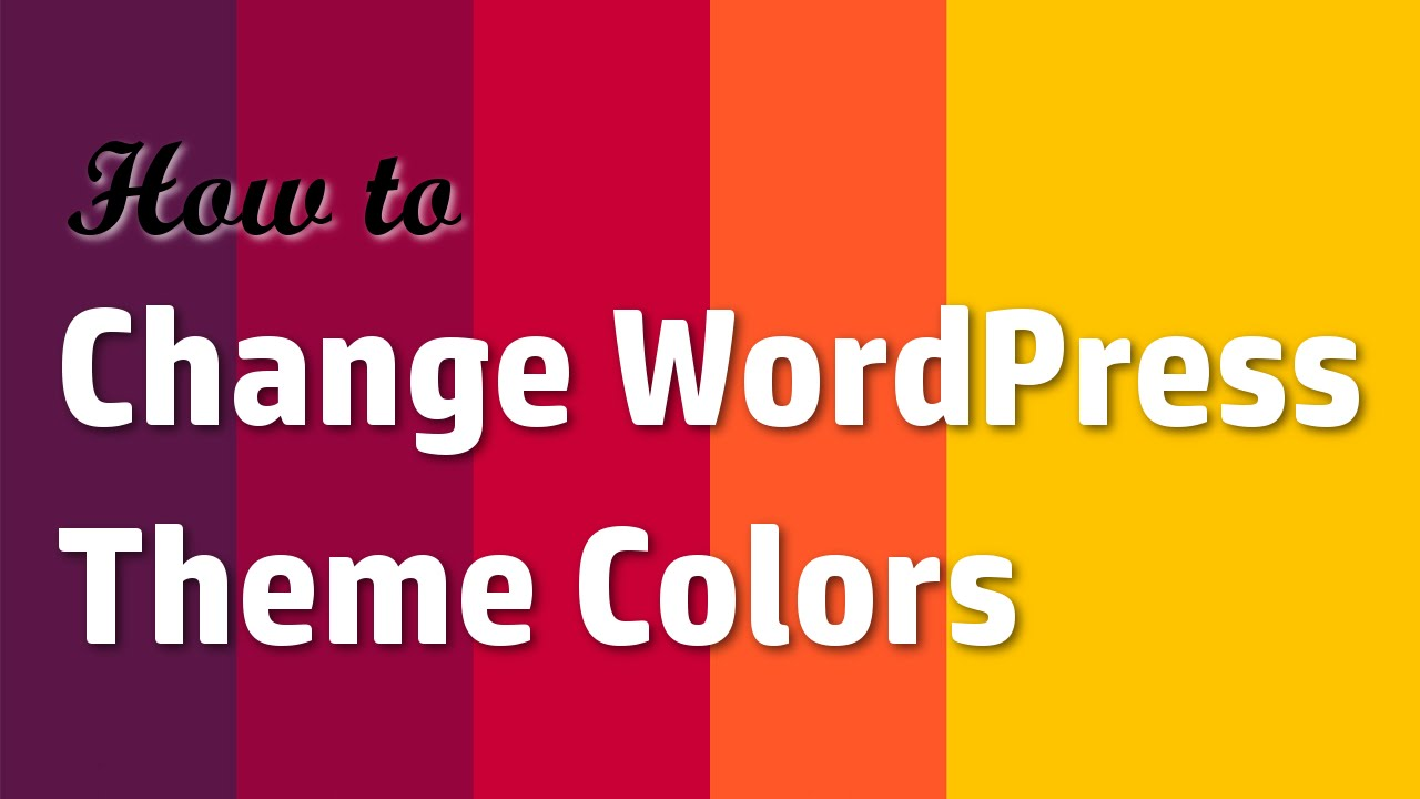 How To Change Wordpress Theme Colors Youtube