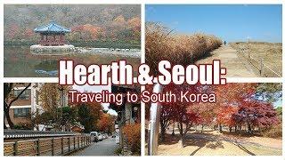 Travel with me to South Korea! Fall 2017! (6 Day Travel Guide) | 00 | SOUTH KOREA