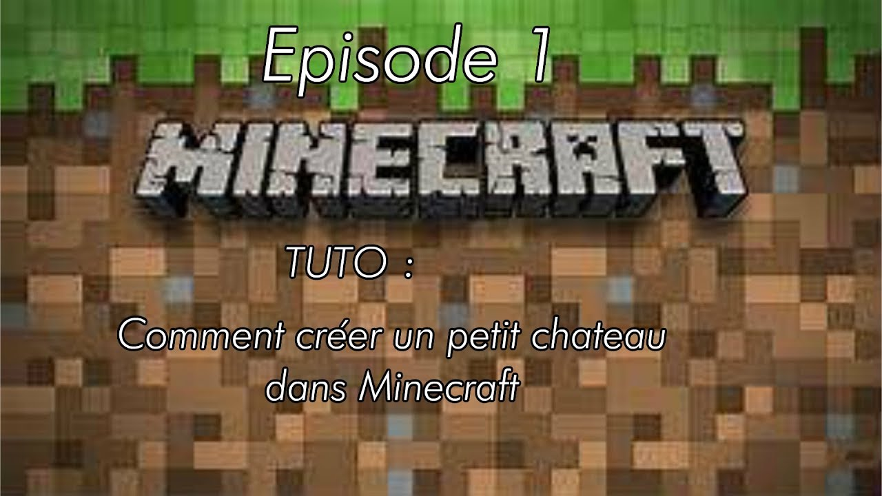 Tuto minecraft comment cr er un petit chateau dans minecraft episode 1 you - Comment creer un chateau dans minecraft ...