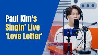 Super K Pop Paul Kim 폴킴 S Singin Live Love Letter 사랑하는 당신께