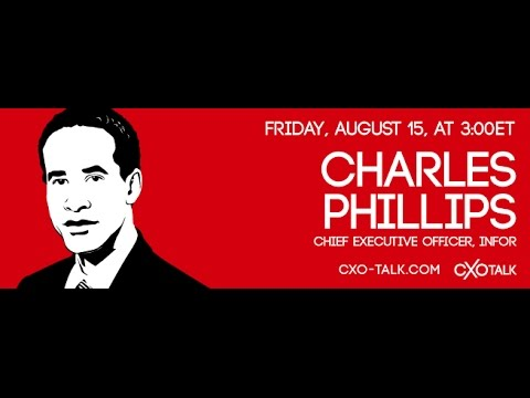 CXOTalk featuring Charles Phillips, CEO, Infor