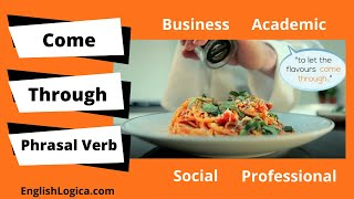 Come Through Phrasal Verb Meaning | How To Use Come Through | Phrasal Verbs in Everyday English
