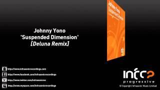 Johnny Yono - Suspended Dimension (Deluna Remix)