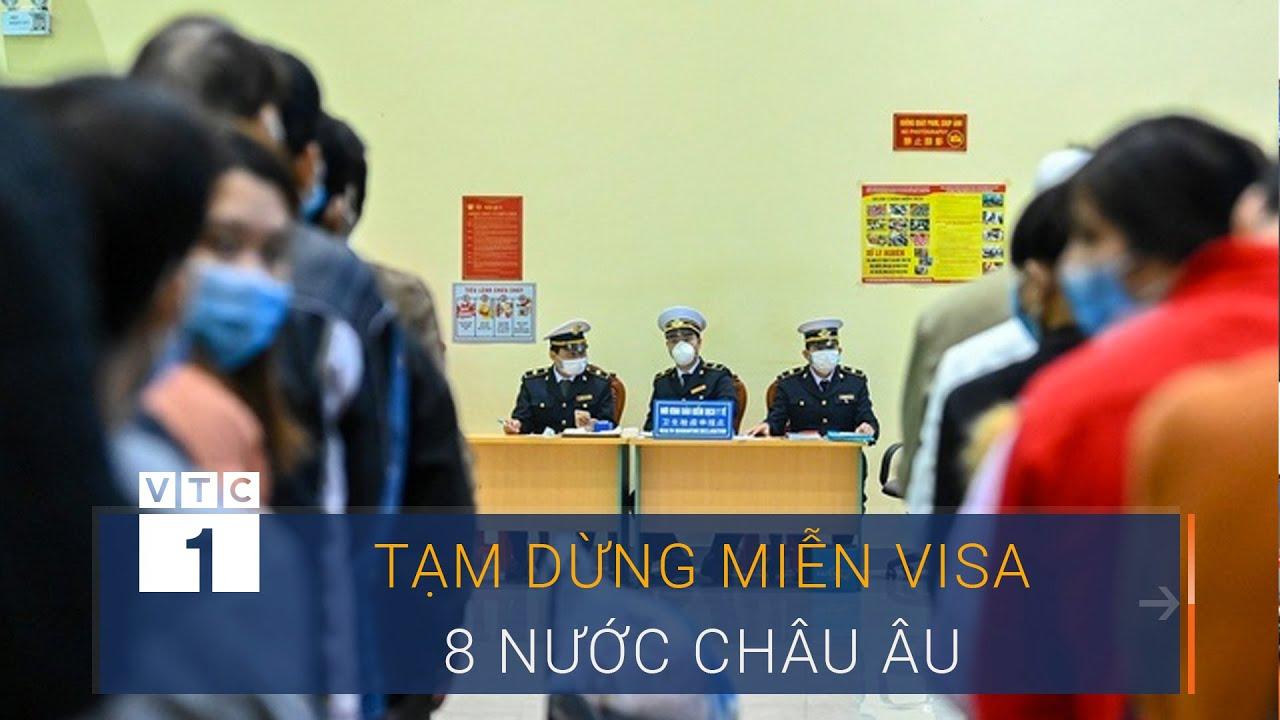 Tạm dừng miễn visa cho 8 nước từ 12/3   VTC1