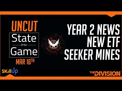 The Division | State of the Game UNCUT (16th Mar) Feat. Year 2 DLC News, Nimble Nerf, Seeker Mines