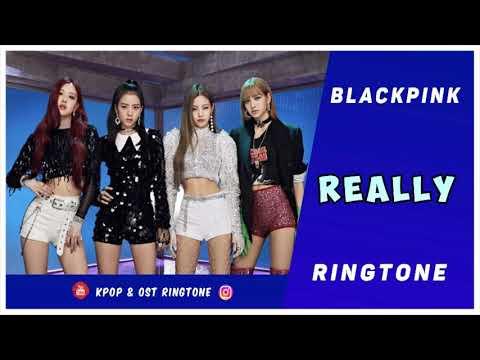 BLACKPINK - REALLY (RINGTONE) #1 | DOWNLOAD