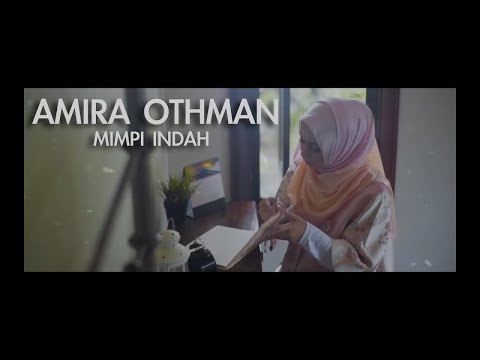 Mimpi Indah - Amira Othman Lirik Video