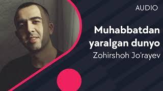Zohirshoh Jo'rayev - Muhabbatdan yaralgan dunyo (Official Audio) 2020