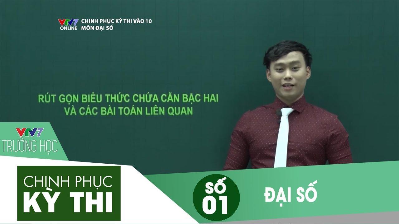 VTV7 | Chinh phục kỳ thi vào 10 | Đại số | Số 01