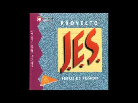 Armando Flores- Jesús Es Señor (Proyecto J.E.S 1) (Lado B) (Promarsa Music)