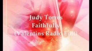 Judy Torres - Faithfully (Valentins Radio Edit)