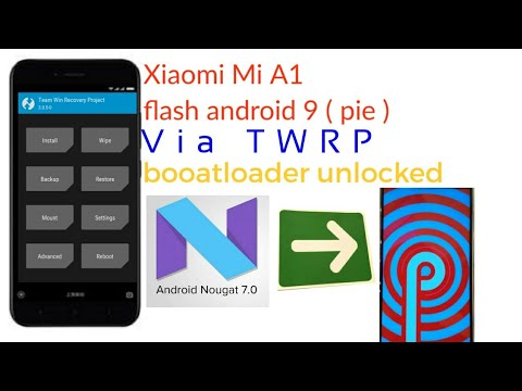 flash-xiaomi-mi-a1-android-9-via-twrp-(-ubl-)