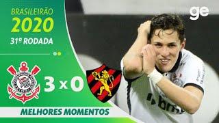 CORINTHIANS 3 X 0 SPORT | MELHORES MOMENTOS | 31ª RODADA BRASILEIRÃO 2020 | ge.globo