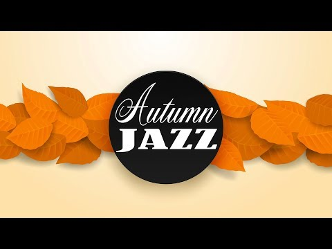 🍁 Autumn Coffee Jazz - Radio 24/7 - Warm Instrumental Jazz Music For Work & Study