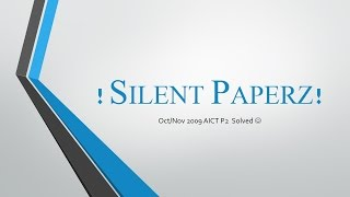 Oct/Nov 2009 AICT P2 Solved Papers !Silent Papers!