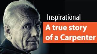 Motivational True Story Of a Carpenter |inspiring | awakening