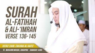 Surah Al-Fatihah & Ali 'Imran (136-145) - Ustaz Zahil Zakaria Al-Hafiz ᴴᴰ