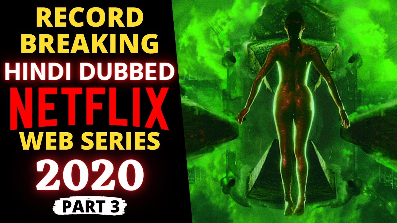 """Download Top 10 """"Hindi Dubbed"""" NETFLIX Web Series Most Watched in 2020 (Part 3)"""