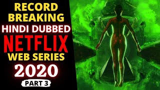 """Top 10 """"Hindi Dubbed"""" NETFLIX Web Series Most Watched in 2020 (Part 3)"""