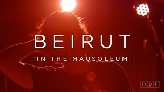 Video Beirut: In The Mausoleum | NPR MUSIC FRONT ROW download MP3, 3GP, MP4, WEBM, AVI, FLV Agustus 2018
