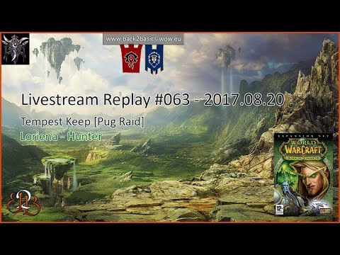 Livestream Replay #63   B2B   Tempest Keep [Pug Raid]