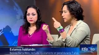 Me torturaron para confesar un delito que no cometí: Belinda Garza Melo, víctima