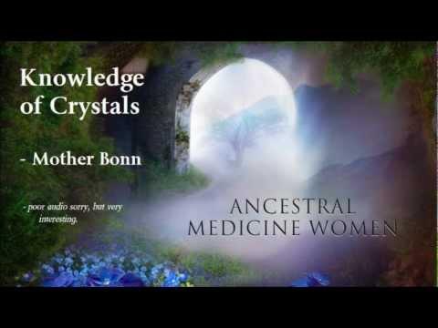 Knowledge of Crystals - Mother Bonn - Medicine Woman - post Atlantis