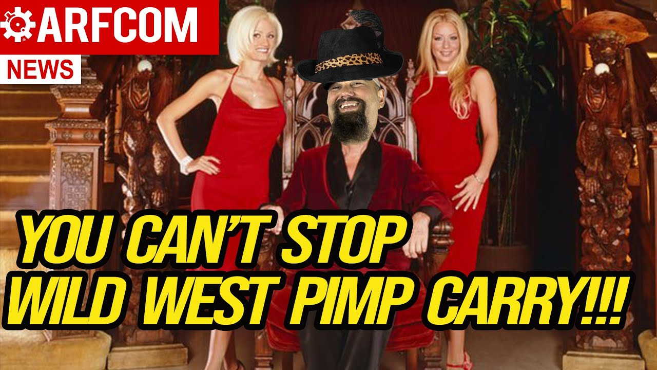 [ARFCOM NEWS] You Can't Stop Wild West Pimp Carry