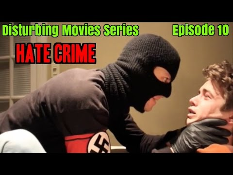 Disturbing Movies Series | Episode 10 | Hate Crime (2012)