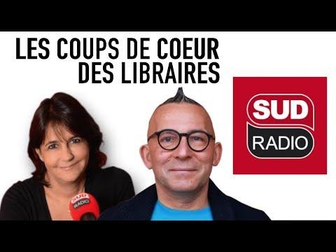 [EMISSION]  LES COUPS DE COEUR DES LIBRAIRES SUD RADIO 27-04-2018