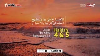 Al-Ishbah fi Bayani Manhajis Salaf: Kaidah Ke 4 & 5  l Ustadz Abu Yahya Badru Salam, Lc.
