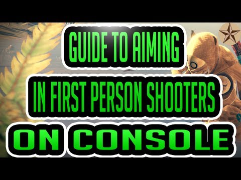 Guide To Aiming In First Person Shooters On Console: Trainin