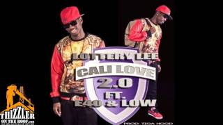 Lottery Lee ft. E-40, Low - Cali Love 2.0 [Prod. Tiga Hood] [Thizzler.com]