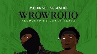 Agbeshie X Medikal Wrowroho Audio mp3