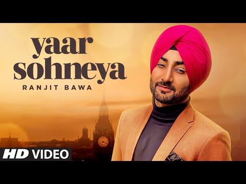 Ranjit Bawa: Yaar Sohneya (Full Song) Desi Routz | Ravi Raj | Latest Punjabi Songs 2019