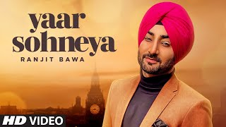 Ranjit Bawa: Yaar Sohneya (Full Song) Desi Routz | Ravi Raj | Latest Punjabi Songs 2019