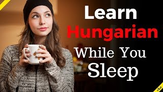 Learn Hungarian While You Sleep 😀  Most Important Hungarian Phrases and Words 😀 English/Hungarian