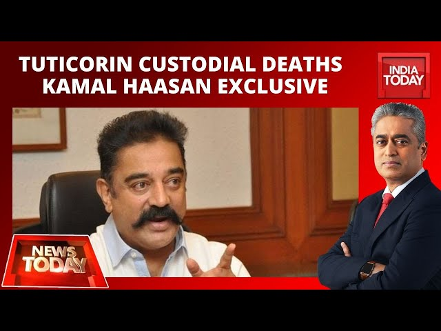 Kamal Haasan Exclusive On Tuticorin Custodial Deaths, Police Reforms | News Today With Rajdeep
