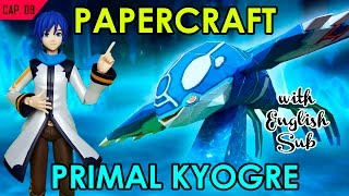 CÓMO HACER PAPERCRAFT - CAP. 9: PRIMAL KYOGRE (WITH ENG SUB)